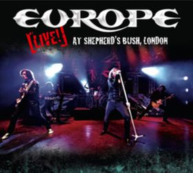 Europe - Live At Shepherd's Bush, London (CD)