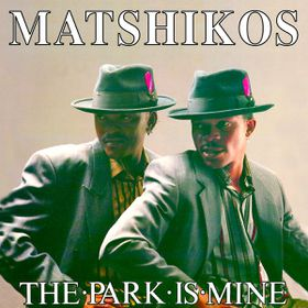 Matshikos - The Park Is Mine (CD)