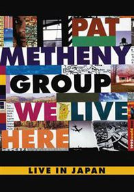 Pat Metheny - We Live Here (DVD)