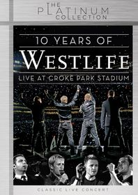 Westlife - 10 Years Of Westlife : Live At Croke Park Stadium [Platinum Collection] (DVD)