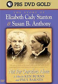 Not for Ourselves Alone: The Story of Elizabeth Cady Stanton & Susan B. Anthony - (Region 1 Import DVD)