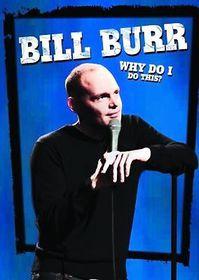 Bill Burr:Why Do I Do This - (Region 1 Import DVD)
