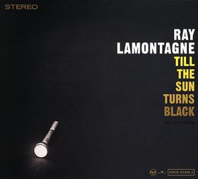 Lamontagne Ray - Till The Sun Turns Black (CD)