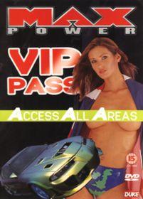 Max Power-Vip Pass - (Import DVD)