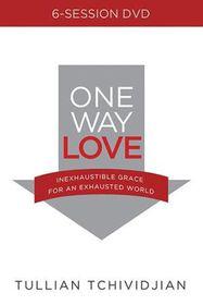 One Way Love DVD Study by Tullian Tchividjan (DVD)