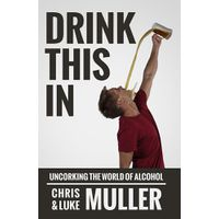 Drink This In: Uncorking The World Of Alcohol