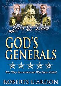 God's Generals John G Lake Vol 5 by Roberts Liardon (DVD)