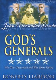 God's Generals John Alexander Dowie Vol 1 by Roberts Liardon (DVD)