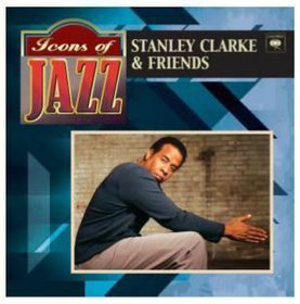 Stanley Clarke & Friends - Icons Of Jazz (CD)