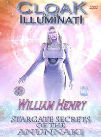 Cloak of the Illuminati: William Henry - Stargate Secrets of the Anunnaki 2 DVD Set