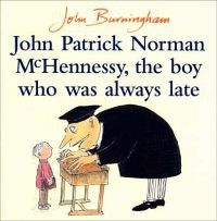 John Patrick Norman McHennessy - The Boy Who Was Always Late