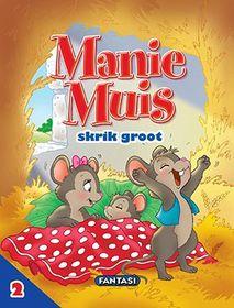 Manie Muis skrik groot