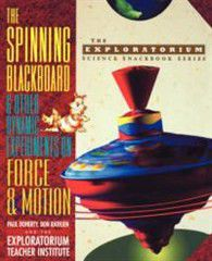 The Spinning Blackboard and Other Dynamic Experiments on Force and Motion