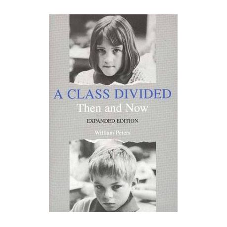 A class divided, then and now, expanded edition: william peters.
