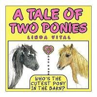 A Tale of Two Ponies or Who's the Cutest Pony in the Barn