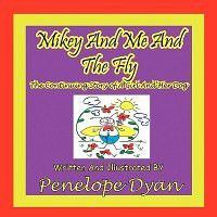 Mikey and Me and the Fly---The Continuing Story of a Girl and Her Dog