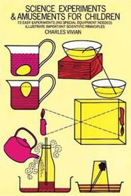 Science Experiments and Amusements for Children