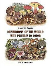 Mushrooms of the World with Pictures to Color