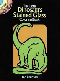 The Little Dinosaurs Stained Glass Coloring Book