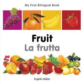 My First Bilingual Book-Fruit (English-Italian)