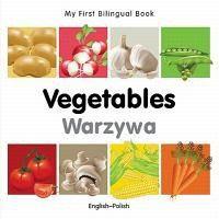 My First Bilingual Book-Vegetables (English-Polish)