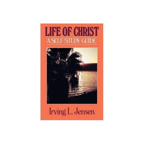 The Life of Christ- Jensen Bible Self Study Guide