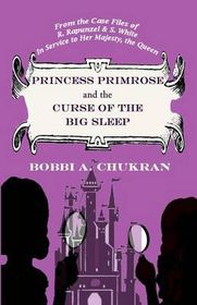 Princess Primrose and the Curse of the Big Sleep