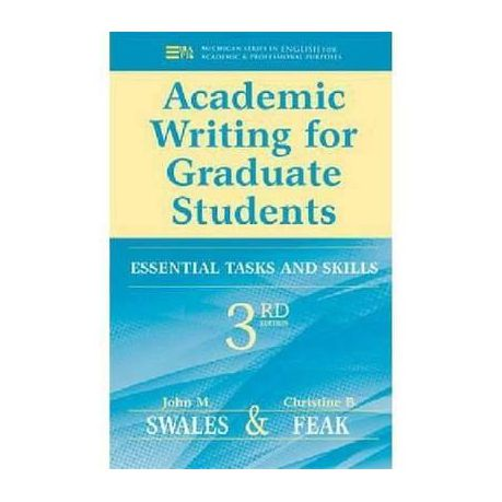 Academic Writing For Graduate Students Essential Task And Skills