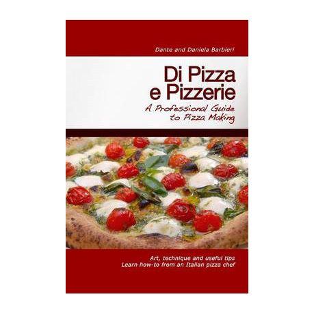di pizza e pizzerie a professional guide to pizza making english edition