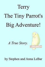 Terry the Tiny Parrot's Big Adventure!