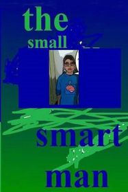 The Small Smart Man