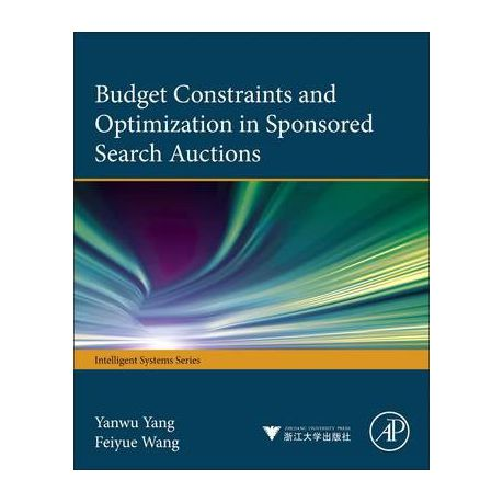 budget constraints and optimization in sponsored search auctions yang yanwu wang feiyue