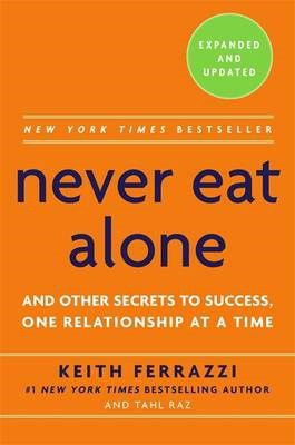 And Other Secrets to Success, One Relationship at a Time  -  Keith Ferrazzi, Tahl Raz