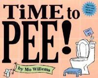 Time to Pee! [With StickersWith Success Chart]