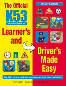 The official K53 learner's and driver's made easy