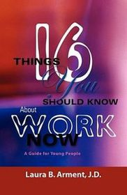 Sixteen Things You Should Know about Work Now