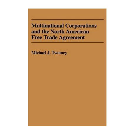 Multinational Corporations And The North American Free Trade