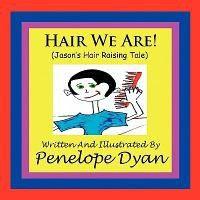 Hair We Are! (Jason's Hair Raising Tale)