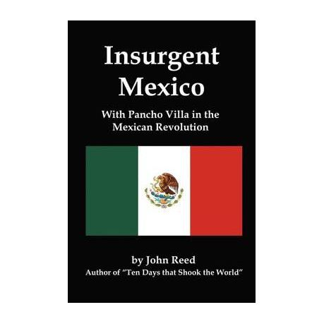 Insurgent Mexico With Pancho Villa In The Mexican Revolution Buy