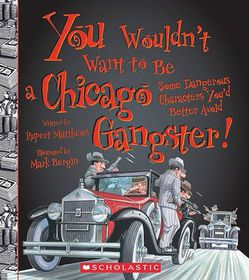 You Wouldn't Want to Be a Chicago Gangster!