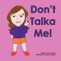 Don't Talka Me!