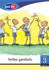 Spot On IsiXhosa Grade 3 Reader: Imiba yentlalo Little Book [Social Values]