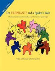 Ten Elephants and a Spider's Web: A Traditional Latin American Counting Rhyme and Other Activities