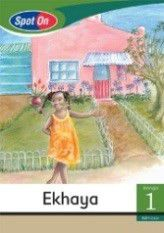 Spot On IsiXhosa Grade 1 Reader: Ekhaya Little Book [My Family]