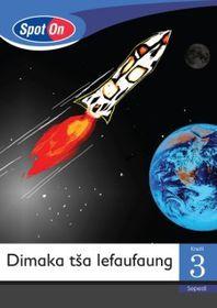 Spot On Sepedi Grade 3 Reader: Dimaka tša lefaufaung Little Book [Space]