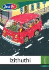 Spot On IsiZulu Grade 1 Reader: Izithuthi Big Book [Transport]