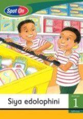 Spot On IsiXhosa Grade 1 Reader: Siya edolophini Little Book [Shopping]