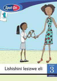 Spot On IsiXhosa Grade 3 Reader: Lishishini lesizwe eli Little Book [Entrepreneurship]