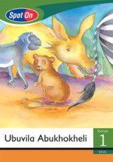 Spot On IsiZulu Grade 1 Reader: Ubuvila Abukhokheli Big Book [Animals]