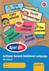 Spot on IsiXhosa Second Additional Language Grade 4 Workbook